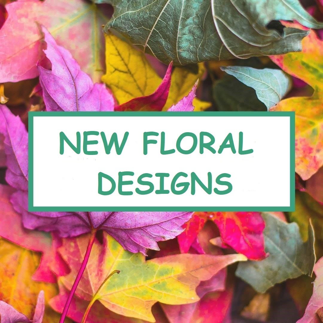 NEW FLORAL DESIGNS
